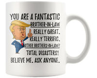 Funny Fantastic Brother-In-Law Coffee Mug, Brother-In-Law Trump Gifts, Best Brot
