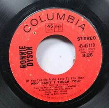 Soul 45 Ronnie Dyson - (If You Let  Me Make Love To You Then) Why Can'T I Touch