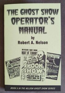 The Ghost Show Operator's Manual by Robert A. Nelson