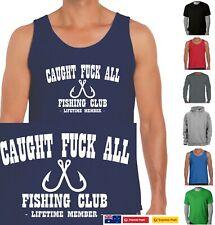 Funny T-shirts CAUGHT F#CK ALL FISHING CLUB  FISHING t SHIRT Mens Singlets tee