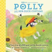 GOA Kids - Goats of Anarchy: Polly and Her Duck Costume: + The true story of a