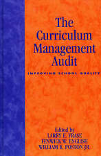The Curriculum Management Audit : Improving School Quality by Larry E. Frase