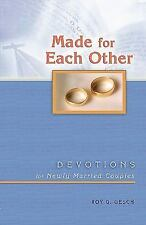 Made for Each Other : Devotions for Newly Married Couples by Roy G. Gesch...