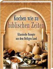 Kochen wie zu biblischen Zeiten. Klassische Rezepte...   Buch   Zustand sehr gut