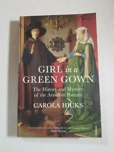 Girl in a Green Gown History of Arnolfini Portrait by Carola Hicks