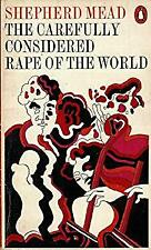 Carefully Considered Rape of the World by SHEPHERD MEAD-ExLibrary
