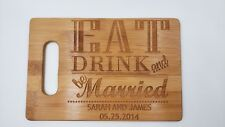 Cutting Board - Personalized Wedding Gift, Eat Drink and Be Married!