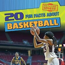 20 FUN FACTS ABOUT BASKETBALL - NAGELHOUT, RYAN - NEW HARDCOVER BOOK