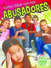 Cómo lidiar con los abusadores / Dealing With Bullies (Destrezas Socia-ExLibrary