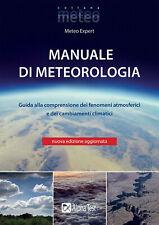 Manuale di meteorologia. Guida alla comprensione dei fenomeni atmosferic...