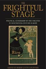The Frightful Stage: Political Censorship of the Theater in Nineteenth-Century E