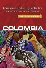 Colombia - Culture Smart!: The Essential Guide to Customs and Culture by Kate...