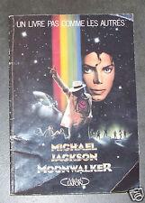 @ MOONWALKER MICHAEL JACKSON UN LIVRE PAS COMME LES AUTRES 1988 LE LIVRE DU FILM