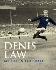 Denis Law - My Life in Football - Scotland Cover Photographic Autobiography book