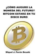 ¿Cómo Será la Moneda Del Futuro?: Bitcoin Estará en Tu Disco Duro by Miquel...