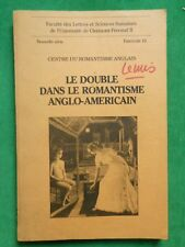 LE DOUBLE DANS LE ROMANTISME ANGLO AMERICAN C LA CASSAGNERE FASC 19 CERAN