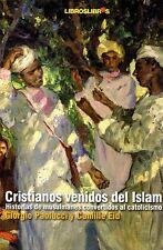 Cristianos venidos del Islam. Giorgio Paolucci y Camille Eid. Libros Libres