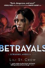 Betrayals: Book 2 (Strange Angels) - New Book St. Crow, Lili