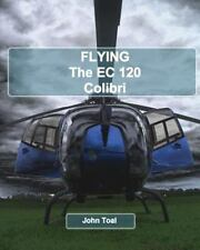 Flying the EC120 Colibri: By Toal, John