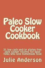 Paleo Cookbook: Paleo Slow Cooker Cookbook : 31 Low Carb and/or Gluten Free...