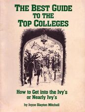 The Best Guide to the Top Colleges:Get into the Ivy's or Nearly Ivy's - Mitchell