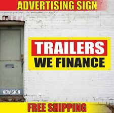 Trailers We Finance Advertising Banner Vinyl Mesh Decal Sign Everyone No Credit