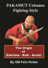 Pakamut Cebuano Fighting Style Escrima Kali Arnis Book Gm Felix Roiles