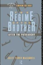 Opening Out Feminism for Today: The Regime of the Brother : After the...