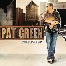 What I'm For by Pat Green (CD, Jan-2009, Sony Music Distribution (USA))