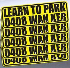 5 LEARN TO PARK WANKER Sticker prank Funny car Vinyl 115 x 40 mm aussie made 4x4