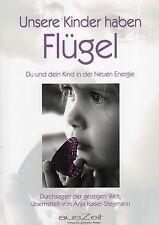 UNSERE KINDER HABEN FLÜGEL - Anja Kaiser-Stegmann BUCH - NEU
