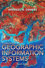 NEW Fundamentals of Geographic Information Systems by Michael N. DeMers