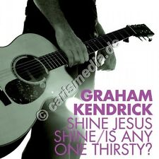 DCD: SHINE JESUS SHINE / IS ANYONE THIRSTY? (Graham Kendrick)  *Knaller* *NEU*