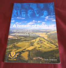 A Breath Of Fresh Air. 100 Years Of Golf On Dunstable Downs. Fully Illustrated.