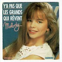 """Melody Vinile 45 Giri 7 """" Y A Pas Che Le Grandi Qui Sogno Carrere 14713"""