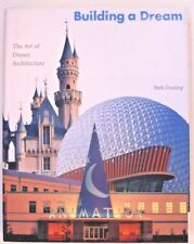 Building A Dream - The Art of Disney Architecture by Beth Dunlop 1996