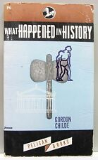 WHAT HAPPENED IN HISTORY by Gordon Childe vintage pb gc