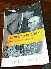 The Kennedy Imprisonment : A Meditation on Power by Garry Wills (2002 Paperback)
