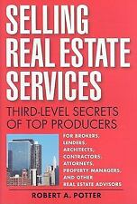 Selling Real Estate Services : Third-Level Secrets of Top Producers