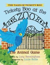 The Tales of Tickety Boo : Tickety Boo at the Zoo: the Animal Game by Lucy...