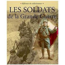LES SOLDATS DE LA GRANDE GUERRE - COLLECTIF
