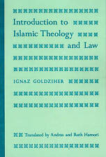 Introduction to Islamic Theology and Law (Modern Classics in Near Eastern Studi