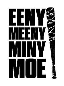 The Walking Dead EENY, MEENY - Typography quote Decal Vinyl Wall Sticker
