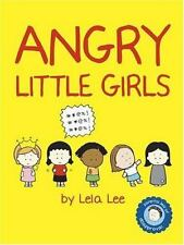 NEW - Angry Little Girls by Lee, Lela