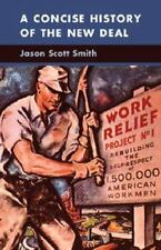 A Concise History of the New Deal (Cambridge Essential Histories), Smith, Jason