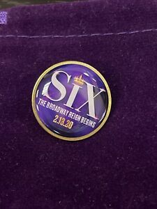 "SIX Musical ""BROADWAY REIGN BEGINS"" Feb 13, 2020 Enamel LAPEL PIN! First Preview"