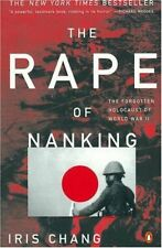 The Rape of Nanking: The Forgotten Holocaust of Wo