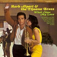 HERB & THE TIJUANA BRASS ALPERT - WHAT NOW MY LOVE   CD NEW+