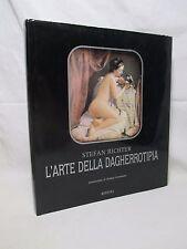 Stefan Richter - L'arte della dagherrotipia - Intr. di Helmut Gernsheim -Rizzoli