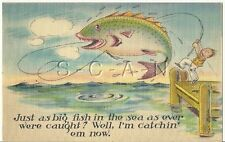 Org Vintage 1930-45 Linen PC- Exaggerated Fish- Fishing- Comic- Big Fish in Sea
